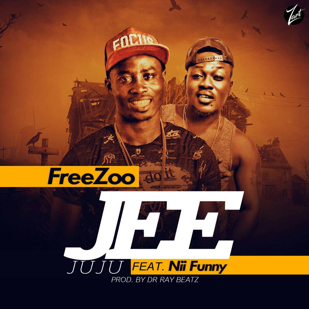 Freezoo - Jee Juju Ft Nii Funny (Prod by Dr Ray Beatz)