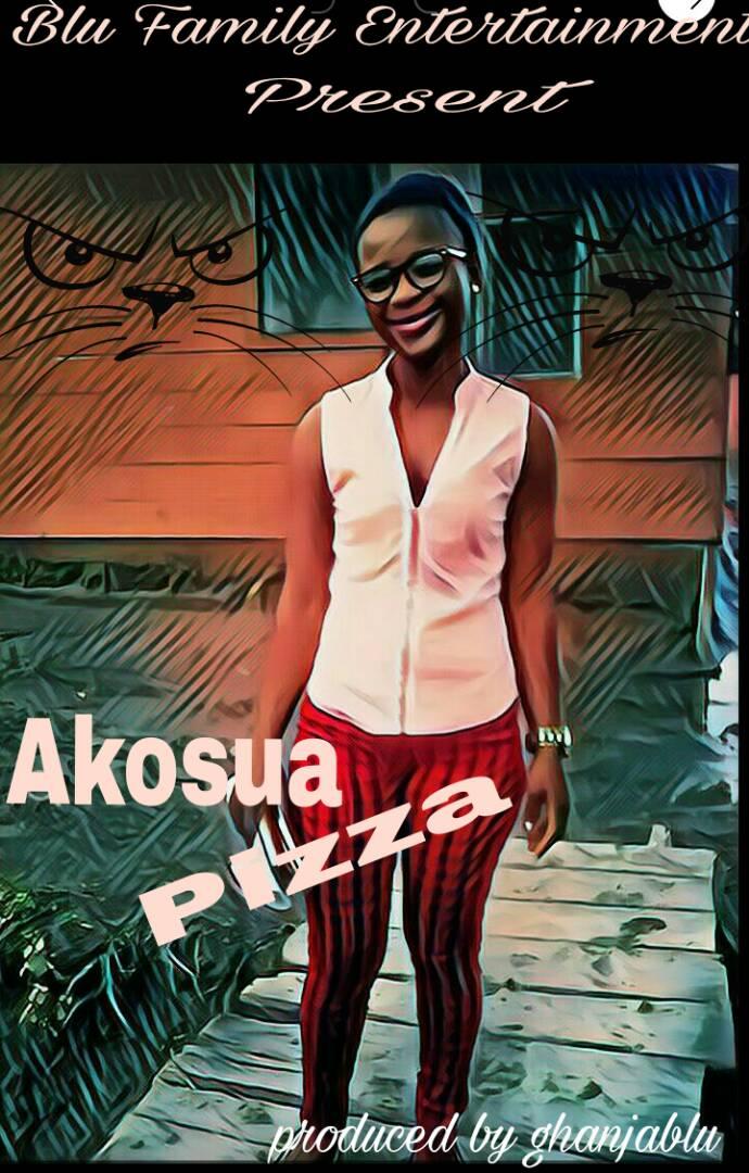 Ghanjablu – Akosua Pizza Feat. Kingwise