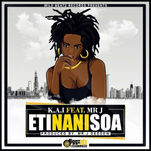 IMG 20171128 WA0053 300x300 - K.A.I - Eti Nani Soa Ft. Mr. J (Prod. By Mr.J Deedew)