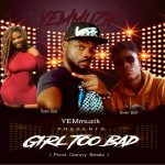 Sasa Gee Ft. Danny Beatz – Girl Too Bad (Prod. By Danny Beatz)
