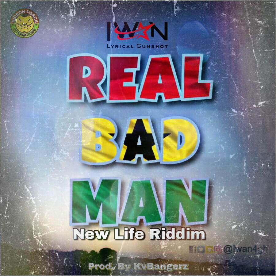 IWAN - Real Bad Man (New Life  Riddim) Prod.by Kv Bangerz