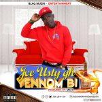Joe Usty – Yennom Bi (Prod by Mkay)