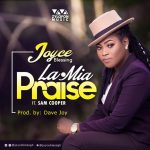 Joyce Blessing – LaMia(Praise) Ft. Sam Cooper (Prod. By Dave Joy)