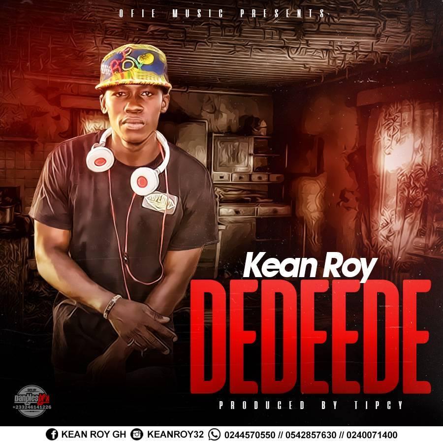 Kean Roy – Dedeede (Prod By Tipcy)