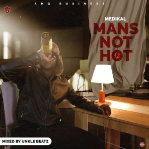 Medikal Mans Not Hot Mixed By Unkle Beatz 300x300 - Medikal - Mans Not Hot (Mixed By Unkle Beatz)