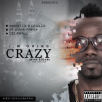 Minista Feat.  D'Lawal x Omar Fresh – I'M Going Crazy (Mere Bodam) (Prod. Joe Cole)