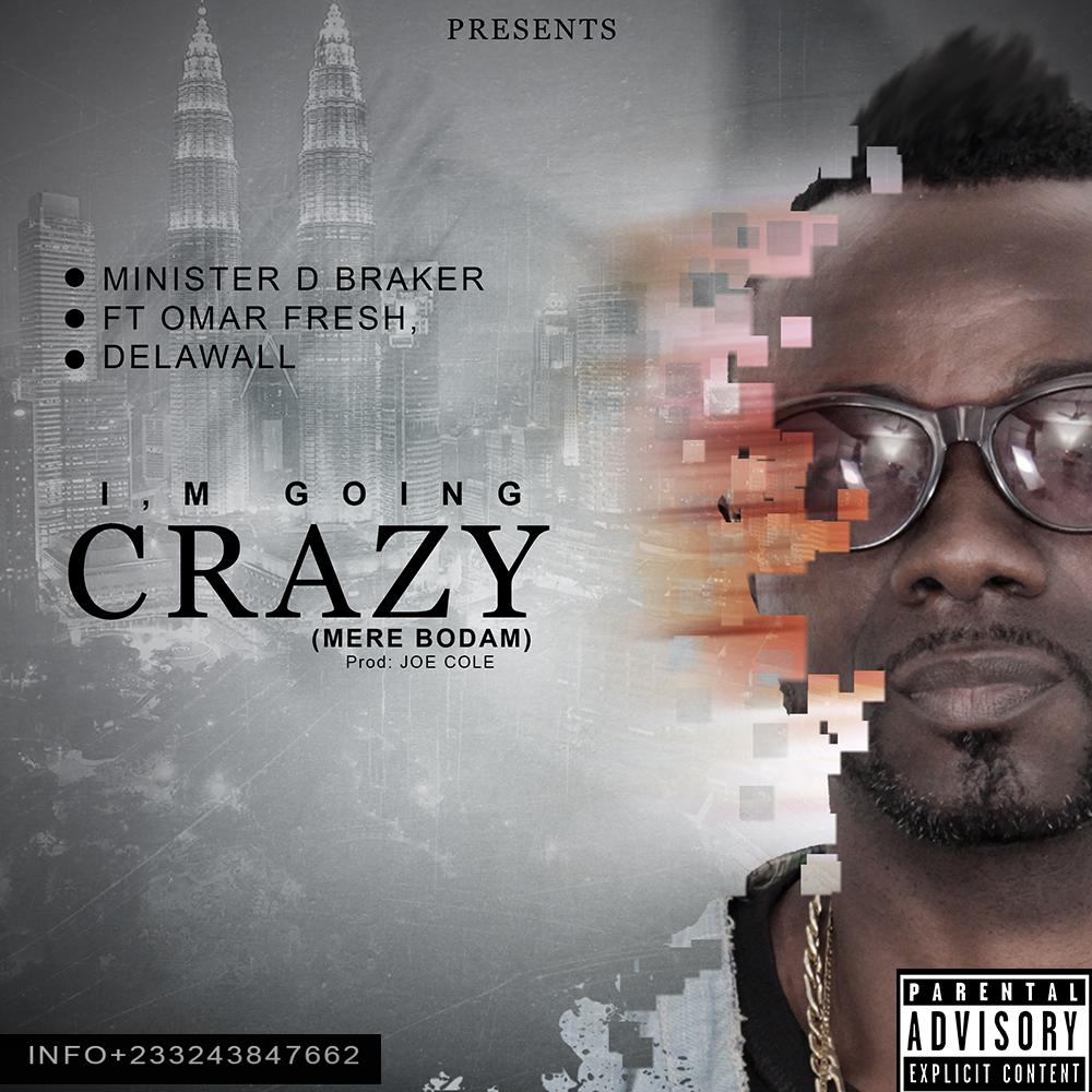 Minista Feat.  D'Lawal x Omar Fresh - I'M Going Crazy (Mere Bodam) (Prod. Joe Cole)