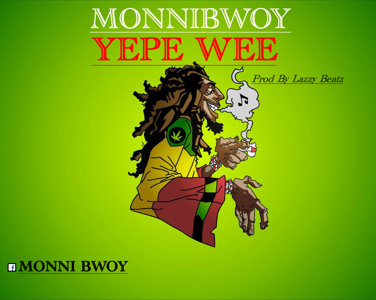 MonniBwoy - Yepe Wee (Prod. By Lazzy Beatz)