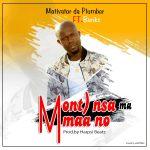 Motivator Da Plumber ft.Banks – Monto Nsa Ma Maa No (Prod.Harpsi Beatz)
