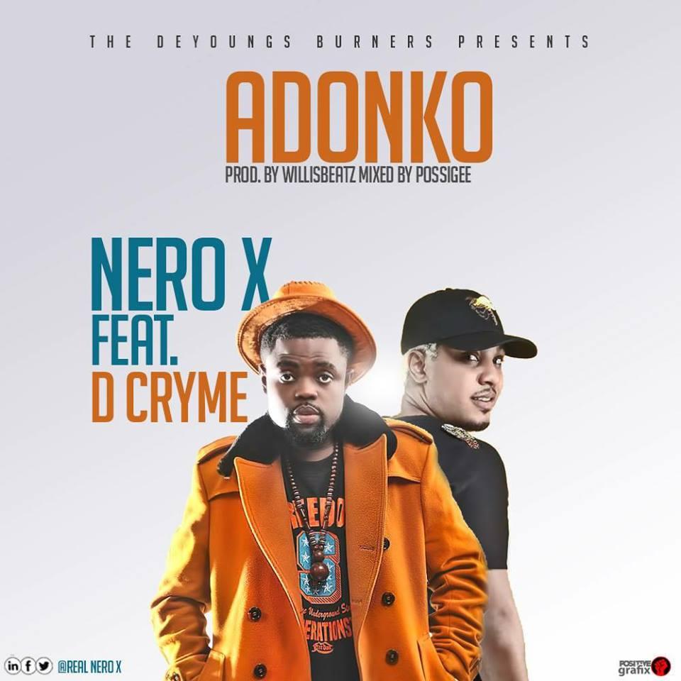 Nero X feat Dr Cryme – Adonko (Prod by Willisbeatz)