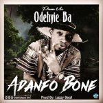 Odehyie Ba – Adanfo Bonee (Prod. By Lazzy Beatz)