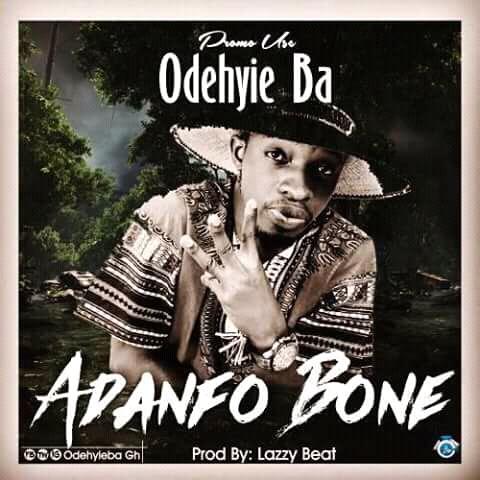 Odehyie Ba - Adanfo Bonee (Prod. By Lazzy Beatz)