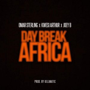 Omar Sterling x Kwesi Arthur x Joey B Day Break Africa Prod. by Killmatic 300x300 - Omar Sterling x Kwesi Arthur x Joey B - Day Break Africa (Prod. by Killmatic)