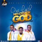 One Faith – No Other God (Prod. By Vybezne Beatz)