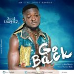 Soul Lashez – Go Back (Prod By Soul Beatz)