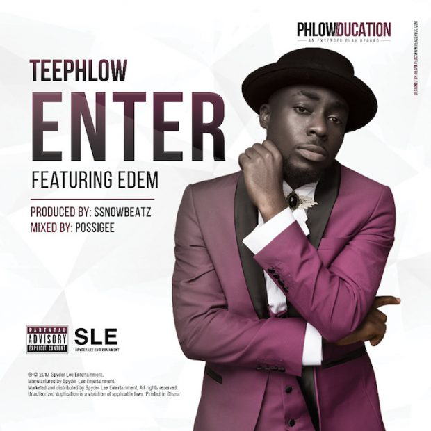 Teephlow - Enter ft. Edem (Prod By Ssnow Beatz)