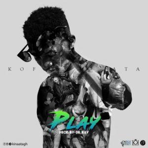 Kofi Kinaata – Play (Prod By Dr Ray)