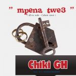 Abusuapanin Chiki – Mpena Twe3 (Warning To Cabum)