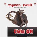Abusuapanin Chiki – Mpena Twe3 (Warning To Cabum)