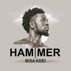 Bisa Kdei – Hammer (Prod By Guilty Beatz)