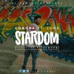Conqra – Stardom Ft Luna (Prod by DeWorm)
