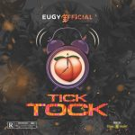 Eugy – Tick Tock (Prod. by Team Salut)