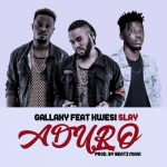Gallaxy feat Kwesi Slay – Aduro (Prod. by Beat Masi)