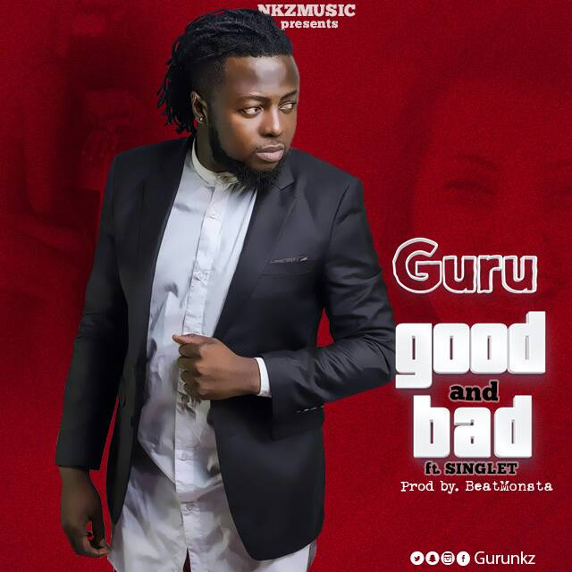 Guru - Good And Bad Feat. Singlet (Prod. By Beat Monsta)