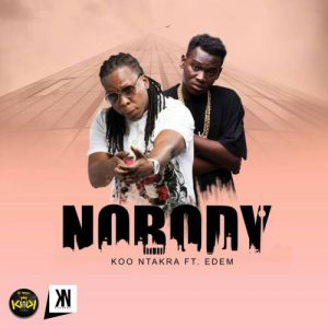 Koo Ntakra ft Edem – Nobody
