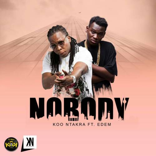 Koo Ntakra ft Edem - Nobody