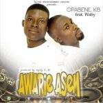 Opabene KB – Awarie Asem (ft. waby x Tawia) Audio + Video