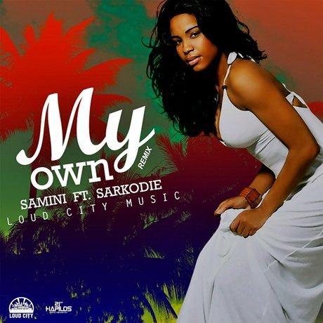 Samini ft Sarkodie - My Own (Remix) (Prod. by Loud City)