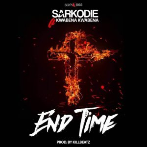 Sarkodie Feat Kwabena Kwabena – End Time (Prod By Killbeatz)