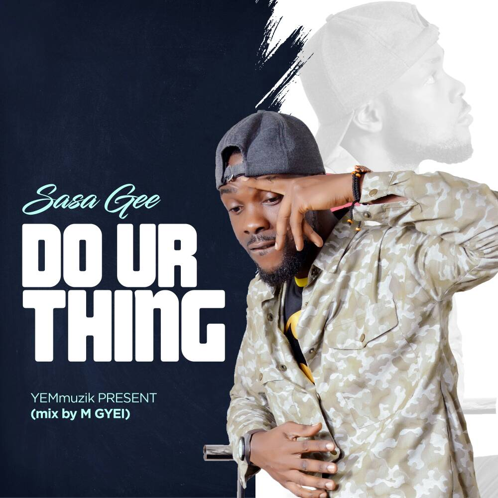 Sasa Gee - Do Your Tin (mixed by M.Gyei)