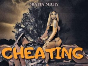 Shatta Michy – Cheating RulesProd. by Da Maker 300x225 - Shatta Michy - Cheating (Rules)(Prod. by Da Maker)