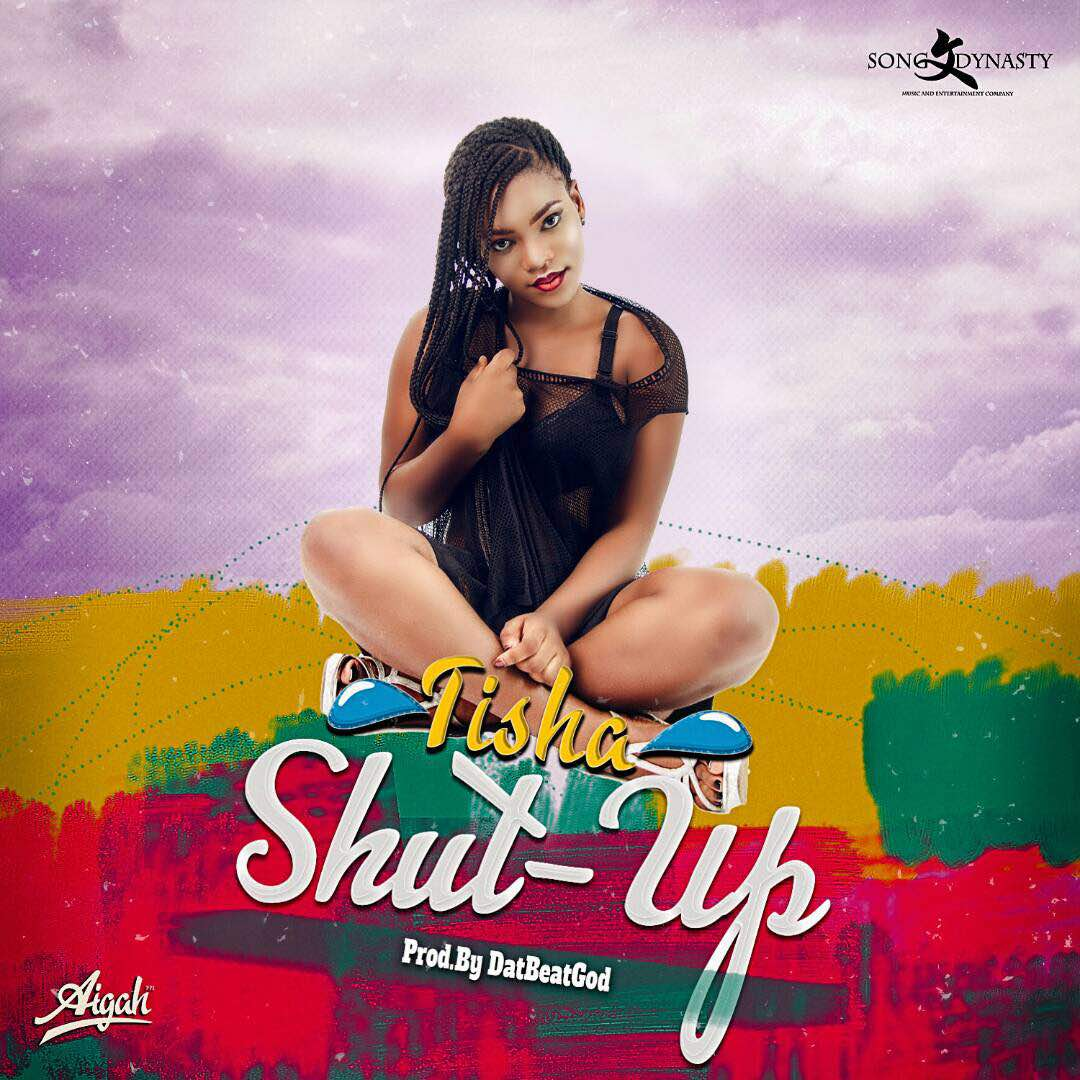 Tisha – Shut Up (Prod. By DatBeatGod)