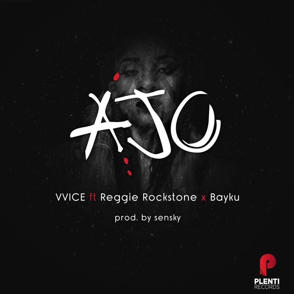 VVICE – Ajo (Feat. Reggie Rockstone and Bayku)