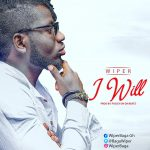 Wiper – I Will (Prod. By Foggy On Da Beatz)