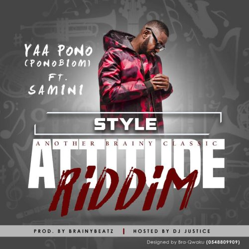 Yaa Pono ft Samini – Style (Attitude Riddim)(Prod. by Brainy Beatz