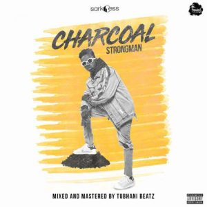 strongman 300x300 - Strongman – Charcoal (Prod By TubhaniMuzik)