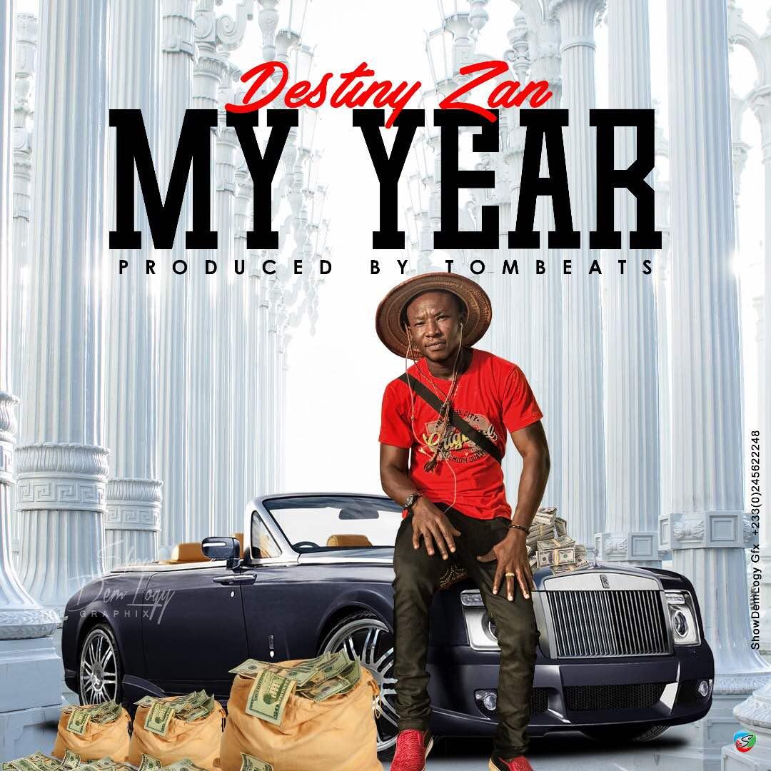 Destiny Zan – My Year (Prod by Tombeatz)