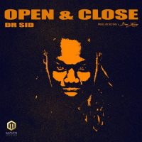 Dr. Sid Open Close Prod. by Altims Don Jazzy 200x200 - Dr. Sid - Open & Close (Prod. by Altims & Don Jazzy)