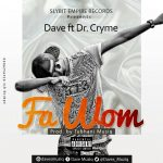Dave Ft. Dr. Cryme – Fa Wom (Prod. ByTubhani Musiq)