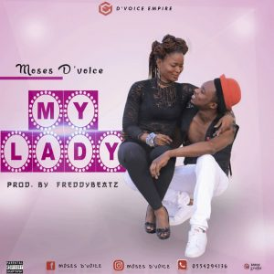 IMG 20180209 WA0037 300x300 - Moses D'Voice - My Lady  (Prod. By Freddy Beatz)