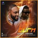 Kcee – Burn Ft. Sarkodie (Prod. By Blaqjerzee)