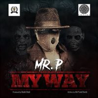 Mr. P My Way Artwork 200x200 - Mr. P - My Way (Produced by Kaelz Beat)