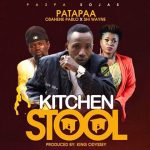 Patapaa – Kitchen Stool (Ft Osahene Pablo x Shi Wayne)(Prod. By King Odyssey)