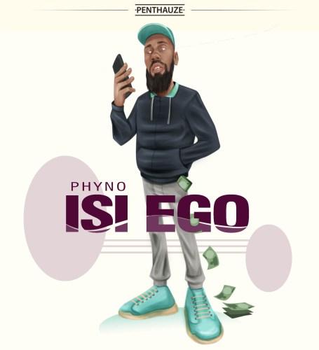 Phyno – Isi Ego (Prod. by IamBeats)