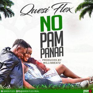 Qwesi Flex No Pampanaa 300x300 - Qwesi Flex - No Pampanaa (Prod By Willisbeatz)