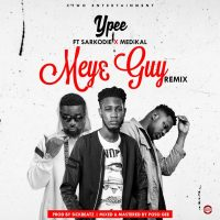 ypee 200x200 - Ypee – Mey3 Guy (Remix) ft. Sarkodie x Medikal (Prod. by Sick Beatz)
